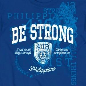 Be Strong Christian T-shirt